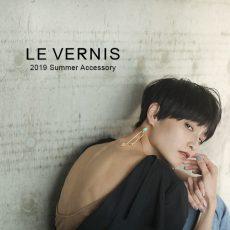 【topics】LE VERNIS -Summer Accessory-